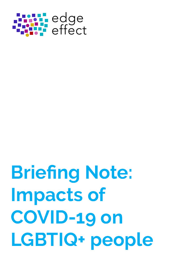 Cover page for Edge Effect Briefing Note: Impacts of COVID-19 on LGBTIQ+ people